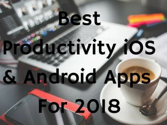 Best Productivity iOS & Android Apps For 2018
