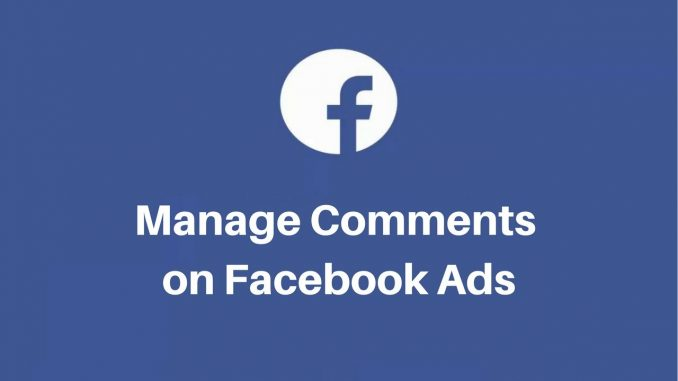How To Manage Comments On Facebook Ads