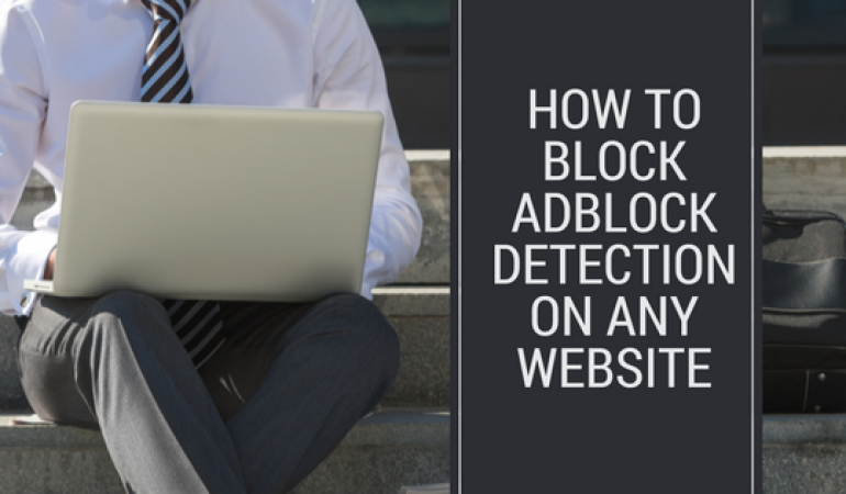 How to Block AdBlock Detection on Any Website | Bypass AdBlock
