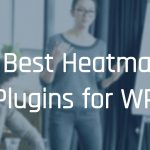 Best Heat Maps Tools and Plugins for Your WordPress Site