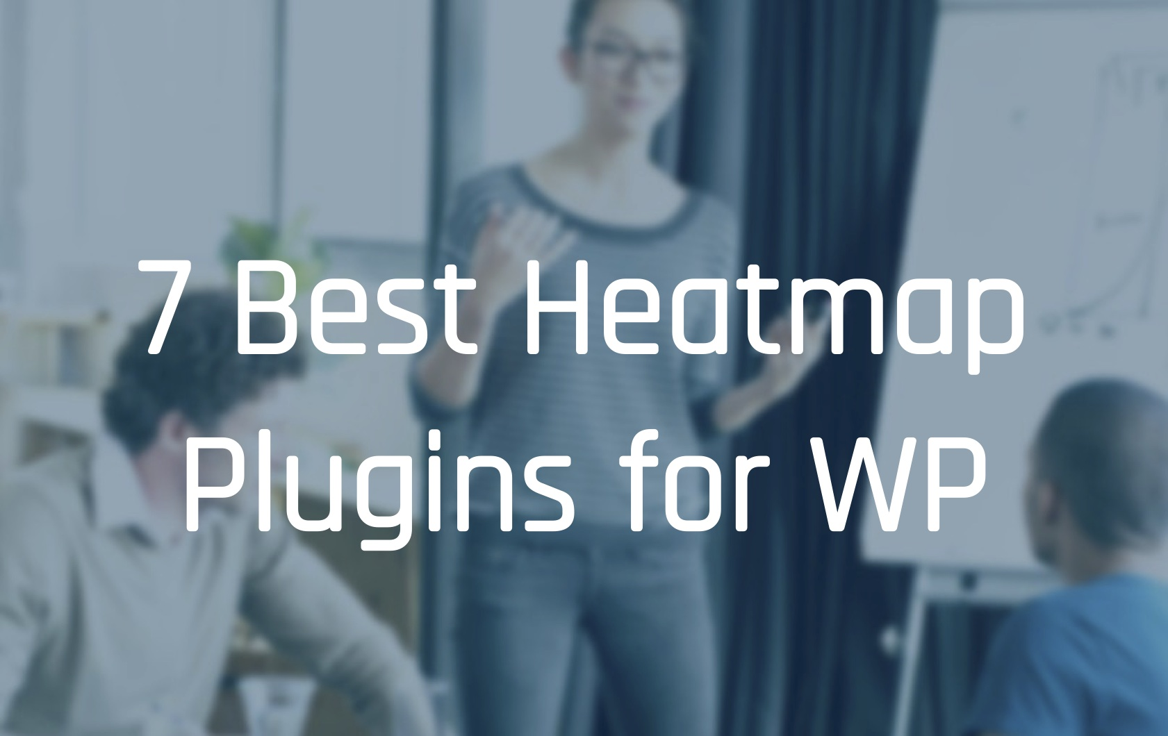 Best Heat Maps Tools and Plugins for Your WordPress Site.