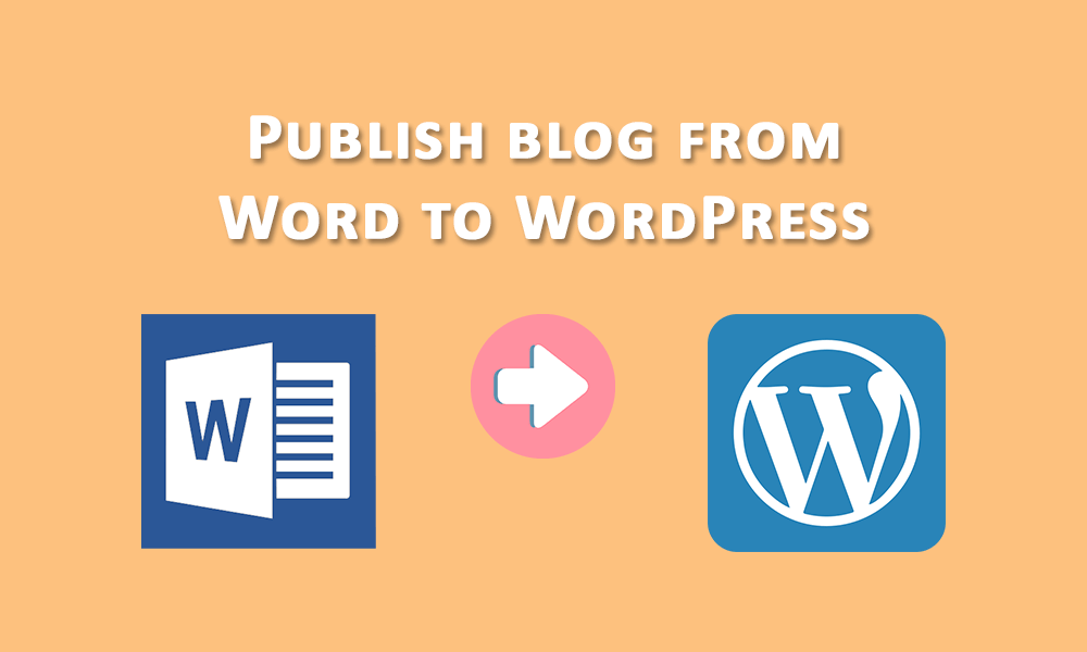 How to Use Microsoft Word as a WordPress Editor and Publish Article to WordPress website?