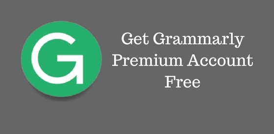 How To Get Grammarly Premium Account For Free 2020-21