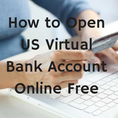 How to Open US Virtual Bank Account Online Free