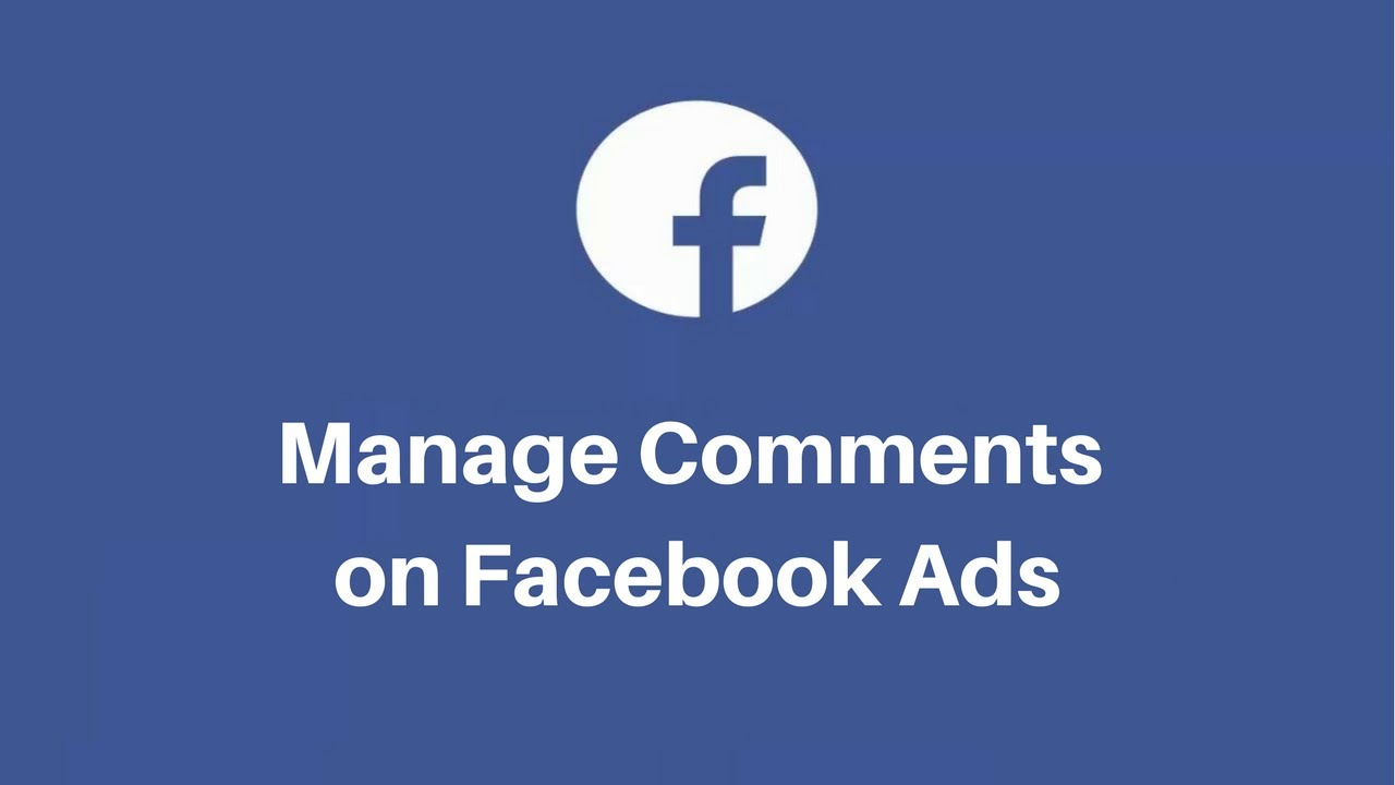 Beginners Guide On How To Manage Comments On Facebook Ads