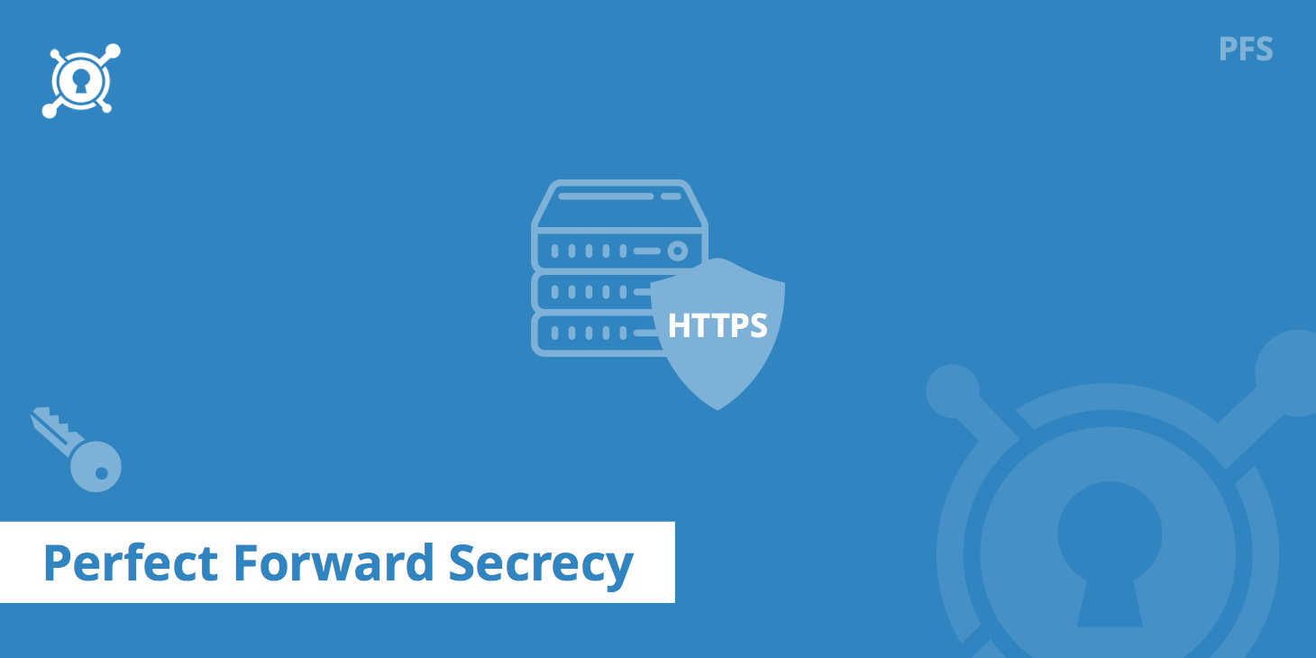 What is Perfect Forward Secrecy And How Is It Related To VPN?