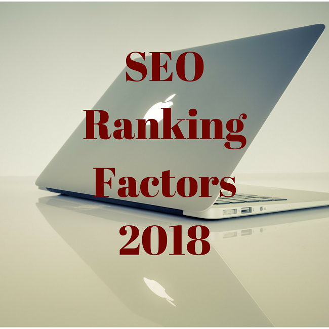 SEO Ranking Factors 2018 – How to Dominate Google in 2018?