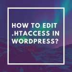 How to Edit .htaccess in Wordpress_