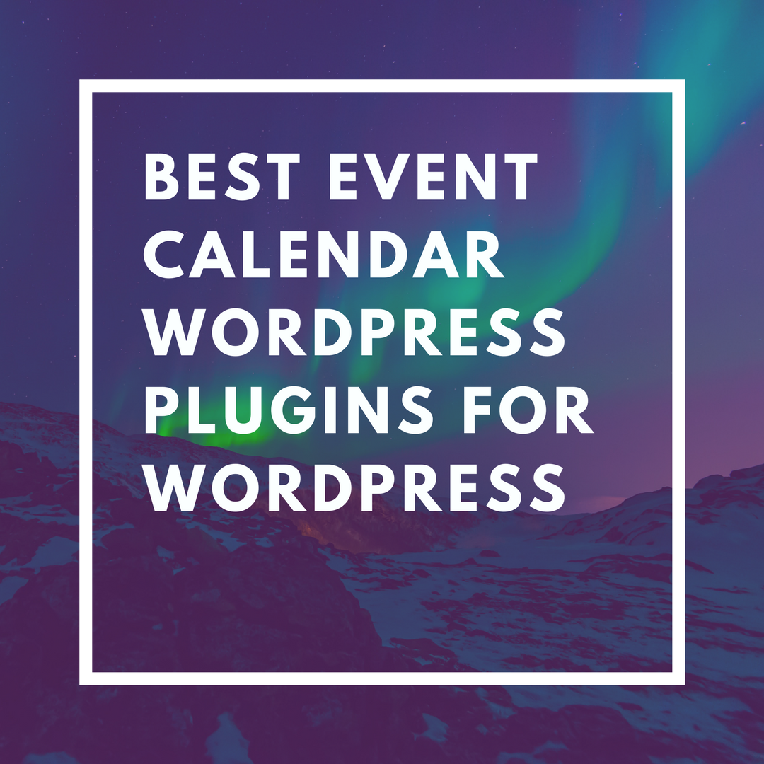 8 Best Event Calendar WordPress Plugins For WordPress Website [Latest 2018]