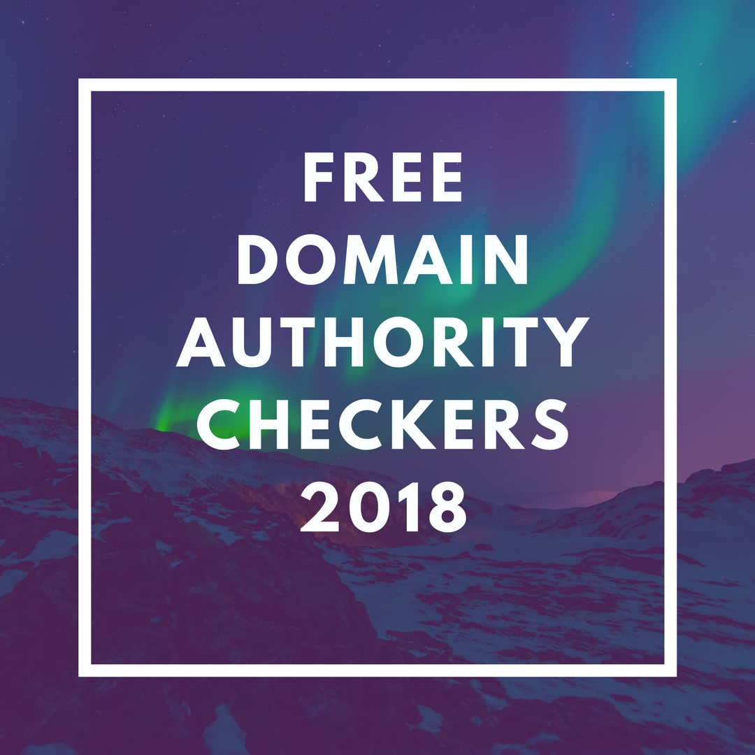5 Best Free Domain Authority Checkers 2019