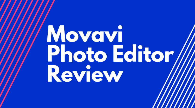 Movavi Photo Editor: Best Photo Editing Tool for Everyone [2018 Review]