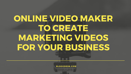 Use an Online Video Maker to Create Marketing Videos for Your Business