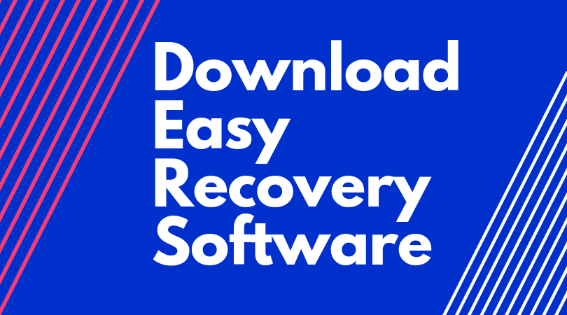 Download Easy Recovery Software to Restore Lost Data For Free
