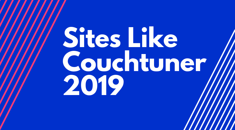 27 BestWorking Sites Like Couchtuner Alternatives in 2021
