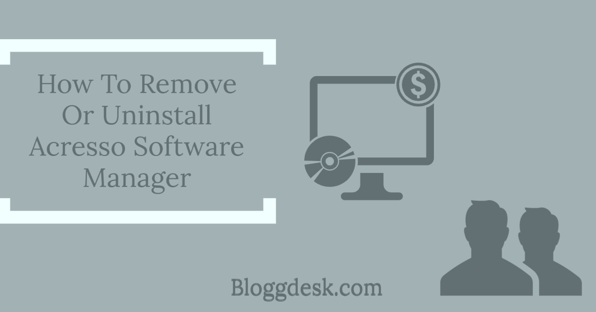 How to Remove or Uninstall Acresso Software Manager