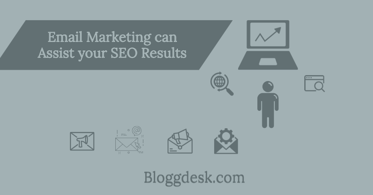 6 Honest Affect Email Marketing can Assist your SEO Results
