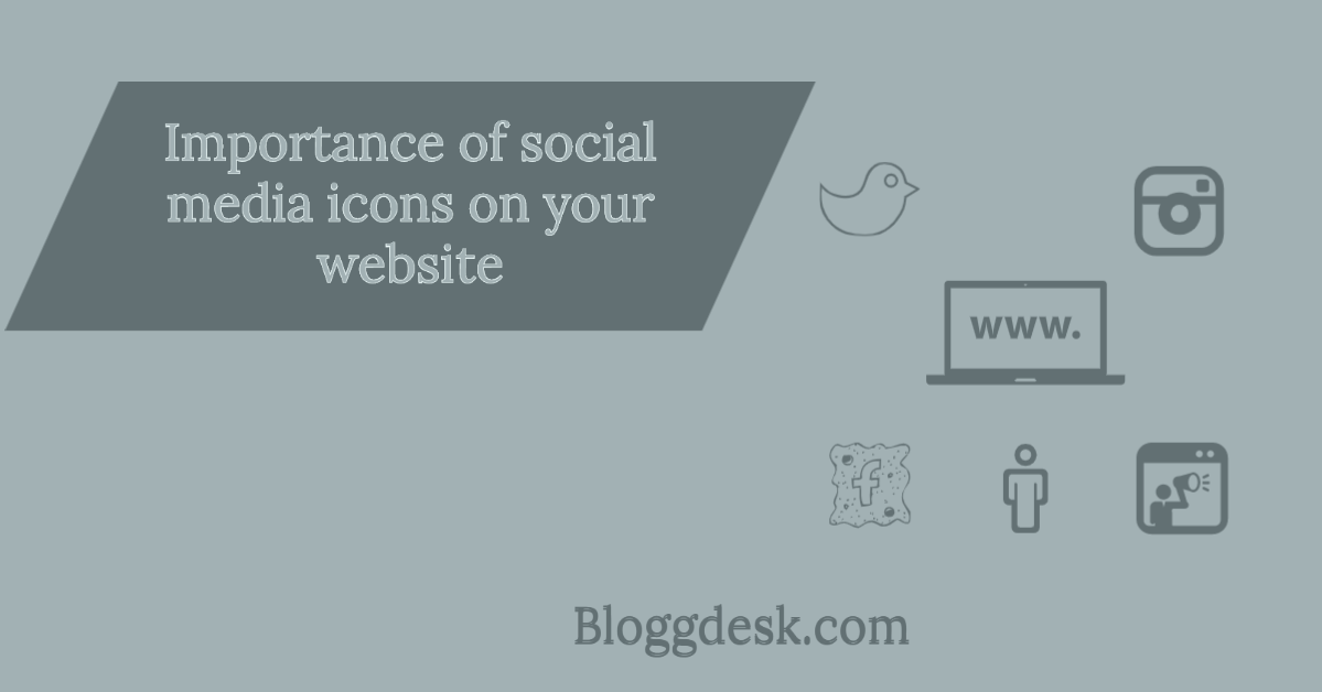 Why Social Media Icons and Their Position on Your Website/Blog is So Important