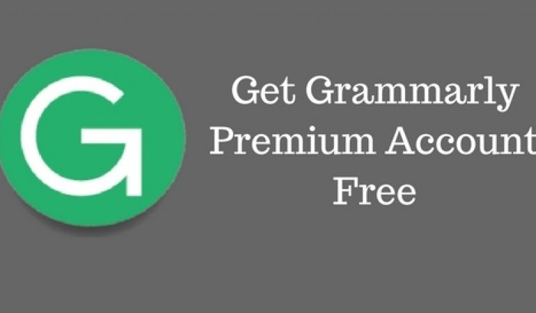 How To Get Grammarly Premium Account For Free 2019 - Bloggdesk